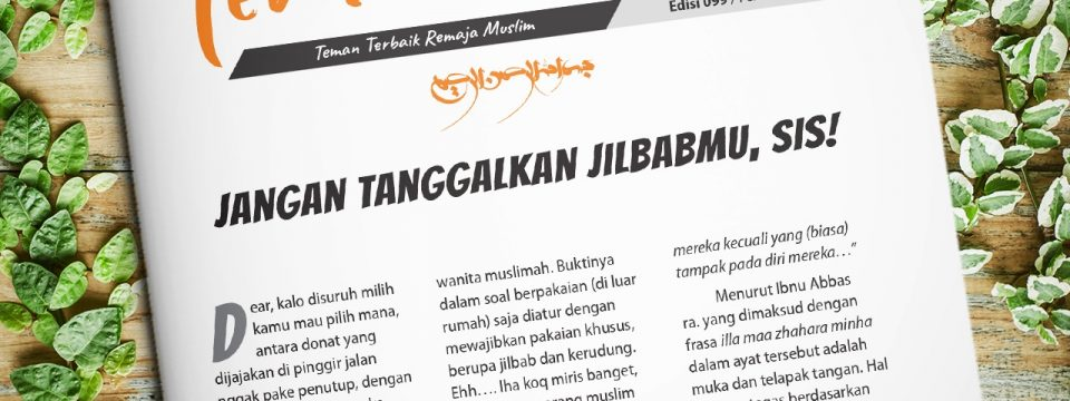 Buletin Teman Surga 099. Jangan Tanggalkan Jilbabmu, Sis!